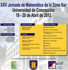 Miércoles 18, Jueves 19 y Viernes 20 de Abril / XXV Jornadas de Matemática de la Zona Sur http://www.agendabiobio.cl/2012/04/xxv-jornadas-de-matematica-de-la-zona-sur.html