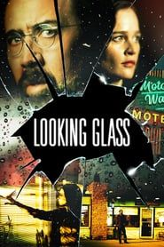 Watch Looking Glass (2018) online for free full movie and streaming film in English with HD quality.
