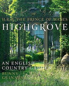 Highgrove: An English Country Garden by HRH The Prince of Wales http://www.amazon.com/dp/0847845613/ref=cm_sw_r_pi_dp_DQgPwb1T8T6S8