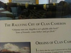 """Clan Cameron rallying cry """"Sons of hounds, come hither and get flesh!""""  I think that means """"bring it.. summabich"""""""