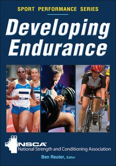 The National Strength and Conditioning Association offers the definitive resource for developing the endurance training programs that maximize performance and minimize injuries.