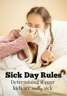 Sometimes you can't tell if your kids are really sick.  Here are some rules that I use for sick days. Sick Day Rules - Keeping Life Sane