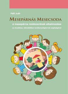 Mesepárnás Mesecsoda - A mesepárna módszerének alkalmazása az óvodában, bölcsődében tevékenységtervek segítségével.