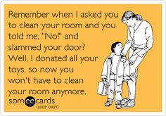I am TOTALLY doing this when I have kids. All it takes is once, and they learn the lesson. instead if repeatedly nagging which teaches them nothing but defiance. Parenting done right. Parenting Win, Parenting Done Right, Parenting Advice, E Cards, Someecards, Just For Laughs, Laugh Out Loud, The Funny, I Laughed