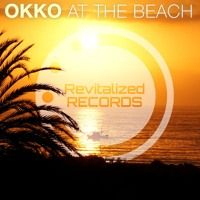 OKKO - At The Beach  *** OUT NOW on Beatport *** by Revitalized Records on SoundCloud
