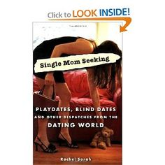 Single Mom Seeking: Playdates, Blind Dates, and Other Dispatches from the Dating World Single Parent Quotes, Single Parenting, Parenting Articles, Parenting Quotes, Current Events News, Dating Women, Blind Dates, Adhd Kids, Books To Read