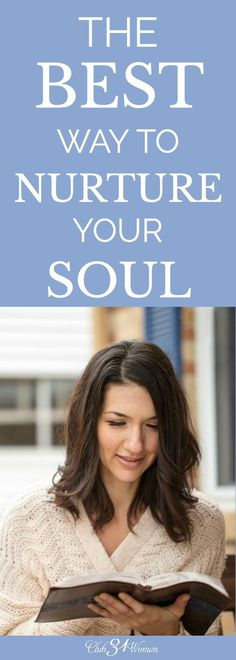 What is the best way to nurture your soul? How can you have the deepest desires of your heart fulfilled when you feel so empty? Lost? Alone? via /Club31Women/
