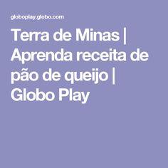 Terra de Minas | Aprenda receita de pão de queijo | Globo Play