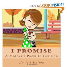 I Promise: A Mothers Poem to Her Son: Bridget M Batson, Bridget M. Batson: 9780981623511: Amazon.com: Books