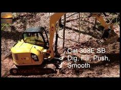 Cat 308E CR SB - Digging, Filling, Pushing, Smoothing - YouTube