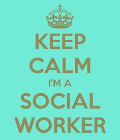 :) Even though I'm not technically a social worker, I still went to school to be one, so this counts.
