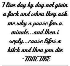 Lifes a bitch Mac Dre