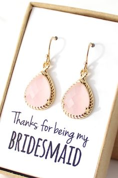 Blush Pink Gold Thanks For Being My Bridesmaid Earrings By Forthemaids On Etsy