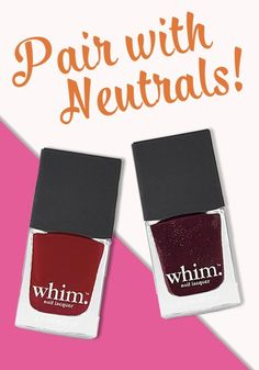 Elevate your everyday neutral style by pairing it with a rich red nail color from Whim. Perfect for fall, these shades may even bring out your sultry side!