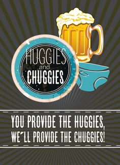 Lol........cute for a beer and diapers party. Huggies and Chuggies Baby Shower Invitation by CrystalShireyDesign.