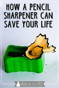 How a Pencil Sharpener can Save Your Life