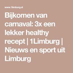 Bijkomen van carnaval: 3x een lekker healthy recept | 1Limburg | Nieuws en sport uit Limburg