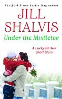 Under the Mistletoe (Lucky Harbor, #6.5) - Jill Shalvis