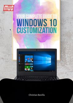 Free eBook: Your Complete Guide to #Windows 10 Customization