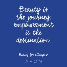 Beauty is the journey, empowerment is the destination. #BeautyforaPurpose