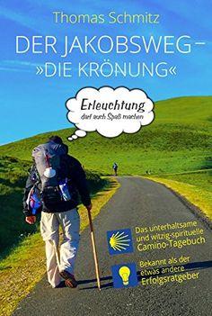 "Der Jakobsweg - ""Die Krönung"" - Erleuchtung darf auch Spa... https://www.amazon.de/dp/B072JYYND5/ref=cm_sw_r_pi_dp_x_vRbHzbNXJ8GYD"