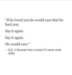 Sad Love Quotes : Say it again. Sad Love Quotes, Real Talk Quotes, Mood Quotes, Crush Quotes, Poetry Quotes, Quotes To Live By, Life Quotes, Not Caring Quotes, Heart Quotes