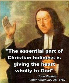 John Wesley quote - The essential part of Christian holiness