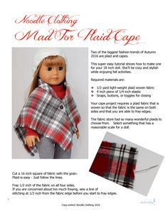 Tutorial to make the Noodle Clothing Mad For Plaid Cape Free Doll Clothes Pattern. Tutorial to make the Noodle Clothing Mad For Plaid Cape Sewing Doll Clothes, Baby Doll Clothes, Sewing Dolls, Doll Clothes Patterns, Clothing Patterns, Doll Patterns, Ag Dolls, Girl Dolls, Barbie Clothes