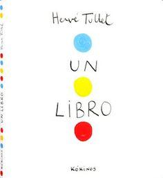 Un libro, de Hervé Tullet  Kókinos, 2011
