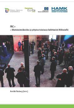 Rosberg (toim.): FRC+ – liiketoimintaideoiden ja yritysten toiminnan kehittämistä Riihimäellä. 2014. Download free eBook at www.hamk.fi/julkaisut.