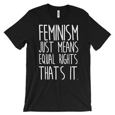 Feminist shirt - this graphic tee is made ethically in a sweatshop free, eco friendly environment. Tell the world what feminism means to you in this feminist tshirt.