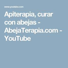 Apiterapia, curar con abejas - AbejaTerapia.com - YouTube