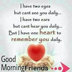 I have two eyes | I have two eyes 👀, but i cant see you dai… | Flickr Morning Quotes For Friends, Morning Wishes Quotes, Good Morning Quotes For Him, Good Morning My Friend, Morning Quotes Images, Good Morning Beautiful Quotes, Good Morning Texts, Good Morning Inspirational Quotes, Morning Blessings