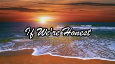 """""""love can heal what hurt divides"""" in If We're Honest by Francesca Battistelli"""