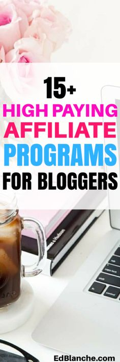 15+ High Paying Blogging Affiliate Programs