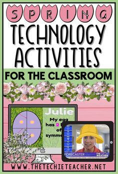 Spring Time Technology Activities for the Classroom: Come grab some educational ideas for incorporating technology into your lessons this spring. Ideas are available for Chromebook, laptop/computer, and iPad users!