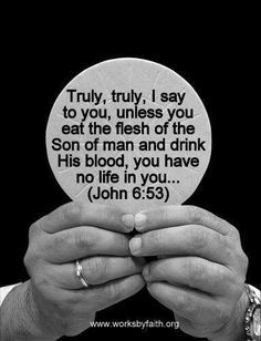 """Scripture Origin: John reinsures the people that if they do not """"eat the flesh of the Son of man"""" as well as """"drink His blood"""" they will not be one with Him and would have """"no life"""" in them."""
