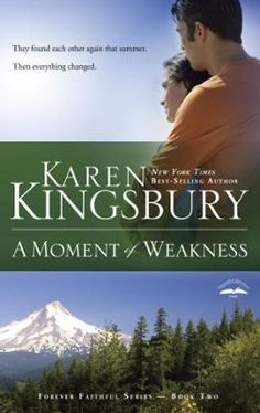A Moment of Weakness by Karen Kingsbury, Click to Start Reading eBook, Had they found each other again after all these years, only to lose everything that matters most?As c