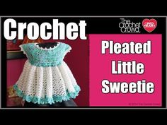 Little Sweetie Dress with Pleats - The Crochet Crowd