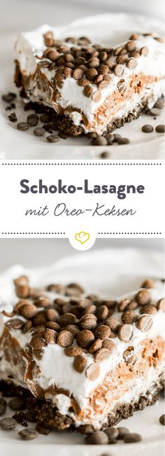 Luckily, layer by layer: Chocolate Oreo Lasagna- Schicht für Schicht zum Glück: Schoko-Oreo-Lasagne Today, the Italo classic is sweet once. In the form of a creamy and creamy chocolate lasagne. Luckily, layer by layer. Oreo Desserts, No Bake Desserts, Delicious Desserts, Dessert Recipes, Food Cakes, Oreo Cheesecake, Cheesecake Recipes, Oreo Lasagne, Chocolates