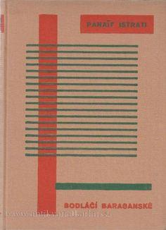 """Czech Book Cover, 1935, """"Bodláčí baraganské"""" by Panait Istrati, Binding by Ladislav Sutnar, Illustrations by Vojtech Sedlacek."""