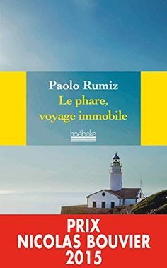Le phare, voyage immobile by Paolo Rumiz http://amzn.to/1HXEOTk via @