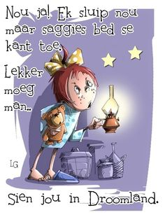 Goeie Nag, Goeie More, Good Night Quotes, Best Quotes, Awesome Quotes, Afrikaans, Qoutes, Funny, Mornings