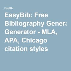 EasyBib: Free Bibliography Generator - MLA, APA, Chicago citation styles