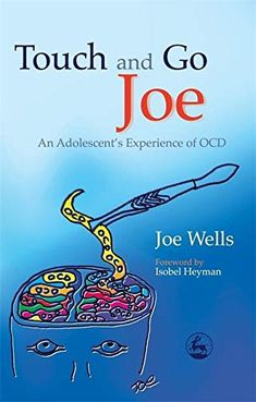 Written in an informal and accessible style, and including his own humorous illustrations, Touch and Go Joe gives an upbeat yet realistic look at the effect of OCD on adolescent life Ocd Books, Better Books, Obsessive Compulsive Disorder, Cognitive Behavioral Therapy, Mental Health Issues, Adolescence, Health And Wellbeing, Understanding Yourself, Book Lists