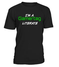 """# I'm a gamertag literate T-shirt .  Special Offer, not available in shops      Comes in a variety of styles and colours      Buy yours now before it is too late!      Secured payment via Visa / Mastercard / Amex / PayPal      How to place an order            Choose the model from the drop-down menu      Click on """"Buy it now""""      Choose the size and the quantity      Add your delivery address and bank details      And that's it!      Tags: Perfect gift for any video game player, no matter…"""