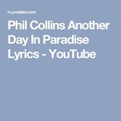 Phil Collins Another Day In Paradise Lyrics - YouTube