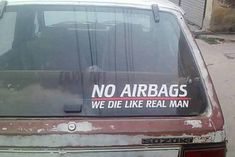 37 Funny Pics & Memes ~ no airbags die like real man