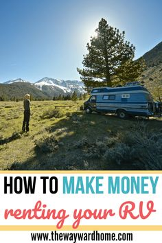 Is your RV just sitting around? Check out how to make money by renting out your RV. #rVing# motorhome #campervan #makemoney