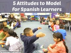 What messages to you send to kids about language and language learners? 5 attitudes that we should model for children learning Spanish. http://spanishplayground.net/5-attitudes-model-spanish-learners/